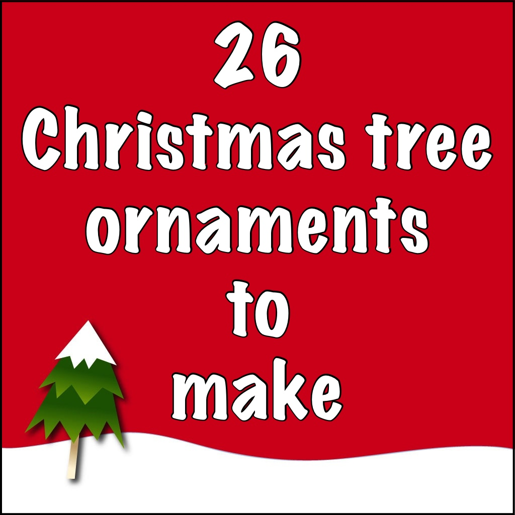Ornaments we ve showed you how to make over the last couple of years
